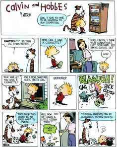 Calvin and Hobbes... I really don't think his mother would have actually let him try smoking...