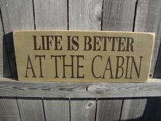 Life is better at the Cabin  primitive subway sign by Wildoaks, $35.00