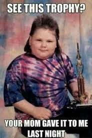 Fat mullet tyedie trophy from your mom