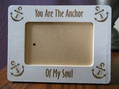Hey, I found this really awesome Etsy listing at https://www.etsy.com/listing/221069187/personalized-wood-frame-anchor-of-my