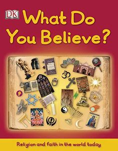 What Do You Believe? (Big Questions) by DK Publishing http://www.amazon.com/dp/0756672287/ref=cm_sw_r_pi_dp_GEdivb0DE1R2Z