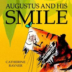 Augustus And His Smile by Catherine Rayner (Paperback)