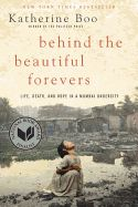 Behind the Beautiful Forevers: Life, Death, And Hope In A Mumbai Undercity (National Book Award for Non-Fiction) by Pulitzer Prize-winner Katherine Boo I Love Books, Great Books, Books To Read, My Books, Reading Lists, Book Lists, Reading Nook, National Book Award, Thing 1