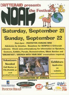 Critteraid presents the Noah festival the weekend of September 21/22nd! Join us at the Penticton Curling Rink to learn about the valuable charities at work in the Okanagan Community and enjoy a sweet variety of exhibits and demonstrations, or even contribute one of your own. September 21, Silent Auction, Curling, Social Justice, Charity, Your Dog, Join, Presents, Community