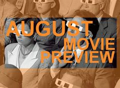 What's coming to a theater near you for the month of August?  Check out our monthly movie preview over at www.CutPrintFilm.com #August #trailers