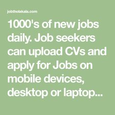 1000's of new jobs daily. Job seekers can upload CVs and apply for Jobs on mobile devices, desktop or laptops. Search jobs by Visiting our provided links Job Portal, Job Seekers, Government Jobs, Job Search, Online Jobs, New Job, Laptops, Desktop, How To Apply