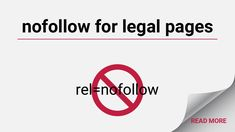 How important for SEO purposes is it to add a nofollow tag to your legal pages? Find out here.