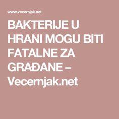 BAKTERIJE U HRANI MOGU BITI FATALNE ZA GRAĐANE – Vecernjak.net