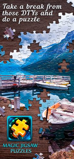 Too many DIYs? Take a break and download Magic Jigsaw Puzzles for free!