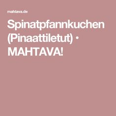 Spinatpfannkuchen (Pinaattiletut) • MAHTAVA!