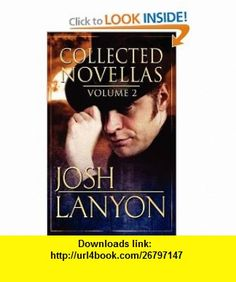 Josh Lanyon Collected #2 (9781608200528) Josh Lanyon , ISBN-10: 1608200523  , ISBN-13: 978-1608200528 ,  , tutorials , pdf , ebook , torrent , downloads , rapidshare , filesonic , hotfile , megaupload , fileserve