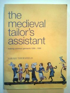 The Medieval Tailor's Assistant: Making Common Garments 1200 PDF by Sarah Thursfield Chain Stitch Embroidery, Medieval Dress, Medieval Clothing, Types Of Dresses, 14th Century, Sewing Techniques, Paperback Books, Hand Sewing, Cool Style