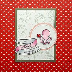 For this love card, I used the Octopi My Heart stamp set from Lawn Fawn. Valentine Day Cards, Valentines, Lawn Fawn Stamps, Mama Elephant, Hero Arts, Stamping Up, Cute Cards, Designs To Draw, Homemade Cards