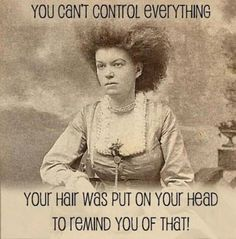 It's just a bad hair day. You'll get over it.