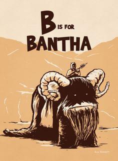 B is for Bantha. AlphaBeasts, Rich Barrett, ca. Alphabet Art, Animal Alphabet, Star Wars Kids, Star Wars Art, Tusken Raider, Letter B, Geek Art, Calvin And Hobbes, Obi Wan