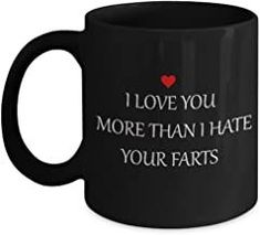 Funny Mug - I Love You More Than I Hate Your Farts - 11oz Sarcastic Romantic Love Gift For Valentine's Day, Best Couples, ...