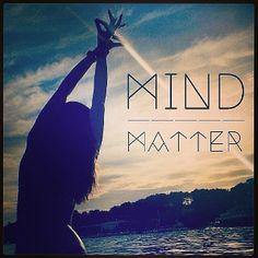 Mind Over Matter.  Like the font