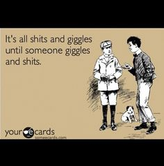 #ShitsAndGiggles #Ecard #Funny Sorry for the s word. This is funny
