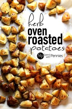 Herb Oven Roasted Potatoes!  These are one of my stand by side dishes!  Tastes great, super easy to prep and everyone loves 'em!