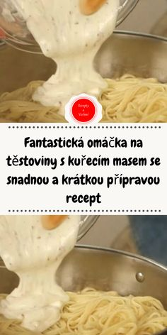 Fantastická omáčka na těstoviny s kuřecím masem se snadnou a krátkou přípravou recept Ale, Food And Drink, Cooking Recipes, Menu, Meat, Recipes, Menu Board Design, Ales