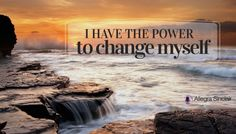 I have the power to change myself - Affirmation - http://allegra.me/KJv4AW
