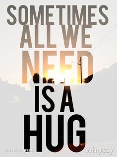 Ever have one of these days? Sometimes all we need is a hug. View more Degrassi on WhoSay Need A Hug Quotes, Cute Quotes, Funny Quotes, I Need A Hug, We Need, Hug Friendship, Sent Pins, Social Advertising, Faith In God