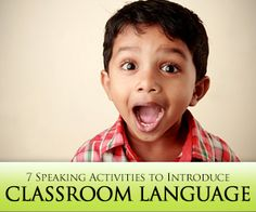 7 Speaking Activities to Introduce Classroom Language