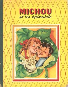 "Marie-Jose Maury illustrated ""Michoue et les Epinards"", Editions G. P.,Paris, 1954."