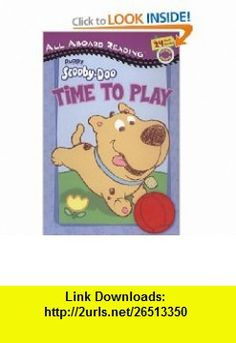 Time to Play (Puppy Scooby-Doo) (9780448444079) Siobhan Ciminera, Keith Faulkner , ISBN-10: 0448444070  , ISBN-13: 978-0448444079 ,  , tutorials , pdf , ebook , torrent , downloads , rapidshare , filesonic , hotfile , megaupload , fileserve