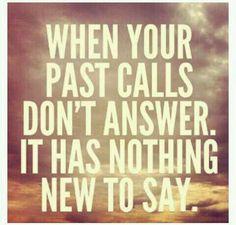 Ignoring my past