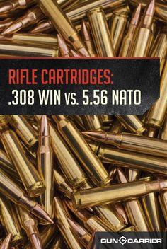 Rifle Cartridges: .308 Win vs. 5.56 Nato | Choosing The Best Firearm Parts by Gun Carrier at http://guncarrier.com/http://guncarrier.com/rifle-cartridges-1