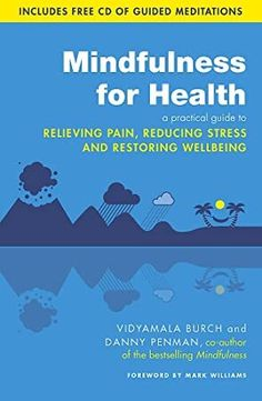 Free Read Mindfulness for Health: A practical guide to relieving pain, reducing stress and restoring wellbeing Author Vidyamala Burch and Dr Danny Penman Power Of Meditation, Mindfulness Meditation, Guided Meditation, Got Books, Books To Read, It Pdf, Book Launch, Chronic Pain, Fibromyalgia