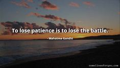 Mahatma Gandhi Quotes, Amazing Quotes, Patience, Beach, Outdoor, Outdoors, Quotes By Mahatma Gandhi, The Beach, Awesome Quotes