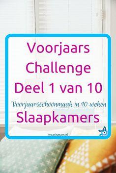 Voorjaar Challenge. Deel 1 van 10. Voorjaarsschoonmaak in 10 weken. Slaapkamer. Meedoen? Ga naar waarismam.nl