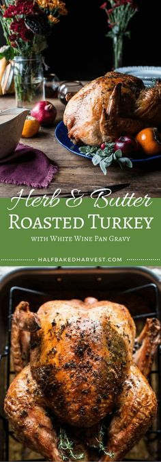 Herb and Butter Roasted Turkey with White Wine Pan Gravy | halfbakedharvest.com @hbharvest