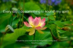 Every day I do something to nourish my spirit. #positive #affirmations #selfcare