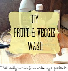 DIY Fit Fruit and Veggie Wash that really works, using ordinary ingredients!