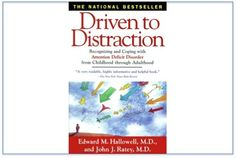 DRIVEN TO DISTRACTION.  I just finished this book.  I highly recomend this book.
