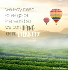 """""""We may need to let go of the world so we can hang on to eternity."""" Gary B. Sabin #LDSConf"""