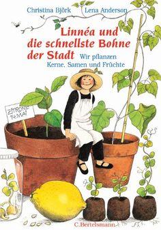 Linnéa und die schnellste Bohne der Stadt: Wir pflanzen Kerne, Samen und Früchte: Amazon.de: Christina Björk, Angelika Kutsch: Bücher