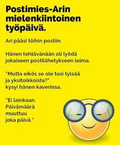 Vitsit: Postimies-Arin mielenkiintoinen työpäivä - Kohokohta.com Funny Things, Funny Stuff, Fun Things, So Funny