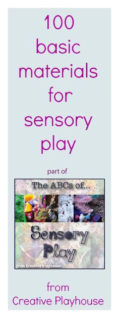 I plan to look at this and use it when I have time....oh where does the time go...List of 100 Materials for Sensory Play