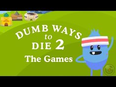 Dumb Ways to Die 2: The Games - iPhone/iPod Touch/iPad - Gameplay - YouTube десткая