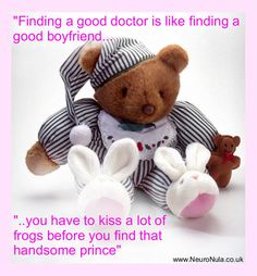 """Finding a good doctor is like finding a good boyfriend . . . You have to kiss a lot of frogs before you find that handsome prince.""  (CB shares her story of life with Fibromuscular Dysplasia (FMD) and migraine on www.NeuroNula.co.uk.  You can also visit her own website here:  www.pajamadaze.com.)"
