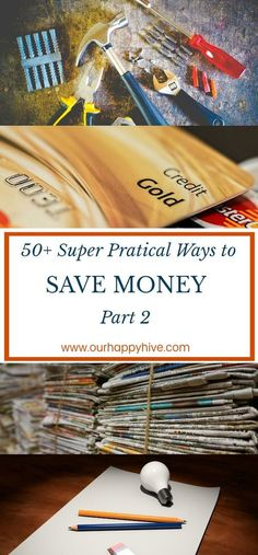 50+ Brilliant Ways of Saving Money Part 2 - Our Happy Hive
