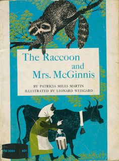 The Raccoon and Mrs. McGinnis by Patricia Miles Martin, illustrated by Leonard Weisgard