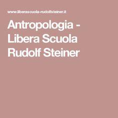 Antropologia - Libera Scuola Rudolf Steiner