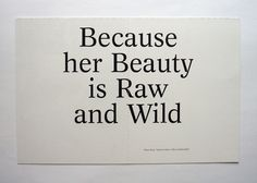 Her beauty is raw and wild.
