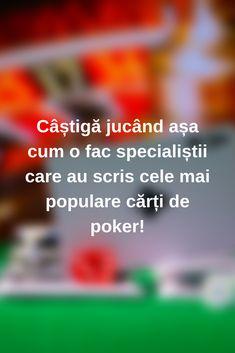 Câștigă jucând așa cum o fac specialiștii care au scris cele mai populare cărți de poker! #casino #poker #jocuri #jocuricalaaparate Mai, Poker, Convenience Store, News, Blog, Convinience Store, Blogging