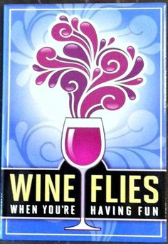 Wine Flies When You're Having Fun...at Flat Creek Estate winery time is always flying as we have fun...1st Sat., around the world meals, harvesting grapes, brunch,Oct. fun....Nov. Diamonds and Divas,